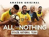 All or Nothing: Brazil National Team – Season 1